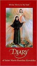 Diary of Saint Maria Faustina Kowalska:…