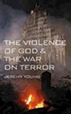 The Violence of God & the War on Terror by…