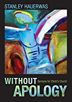 Without Apology: Sermons for Christ's…