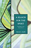 Smith, Martin Lee: A Season for the Spirit: Readings for the Days of Lent