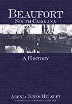Beaufort, South Carolina: A History by…