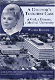 Walter Bonner: A Doctor's Toughest Case: A Girl, a Disease, a Medical University