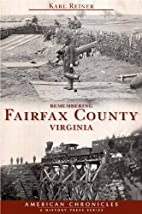 Remembering Fairfax County, Virginia by Karl…