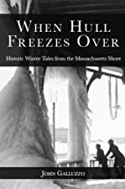 When Hull Freezes Over by John Galluzzo