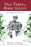 Not Available: Old Times in Horry County: A Narrative History