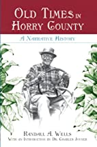 Old Times in Horry County: A Narrative…