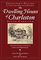 The Dwelling Houses of Charleston, South…