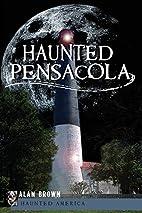 Haunted Pensacola (FL) (Haunted America)…