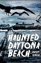 Haunted Daytona Beach (Haunted America) by…