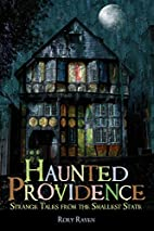 Haunted Providence: Strange Tales from the…