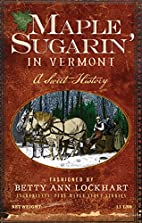 Maple Sugarin' in Vermont: A Sweet History…