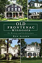 Old Frontenac, Minnesota: Its History and…