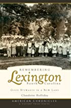 Remembering Lexington, South Carolina: Good…