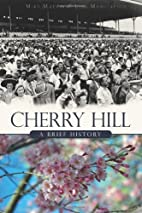 Cherry Hill: A Brief History by Mike Mathis