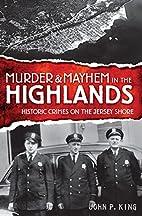 Murder & Mayhem in the Highlands: Historic…