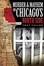 Murder and Mayhem on Chicago's North Side…