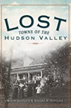 Lost Towns of the Hudson Valley by Wesley…