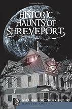Historic Haunts of Shreveport (LA) (Haunted…