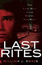 Last Rites:: The Final Days of the Boston…