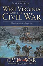 West Virginia and the Civil War:…