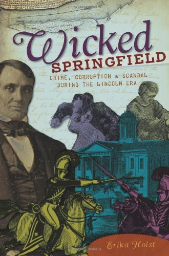 wicked-springfield-crime-corruption-scandal-during-the-lincoln-era