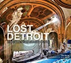 Lost Detroit: Stories Behind the Motor…