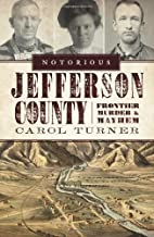 Notorious Jefferson County (CO): Frontier…