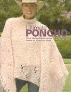 Ultimate Poncho Book: 50 Fun, Fabulous Knit…