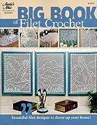 Big Book of Filet Crochet: Beautiful Filet…