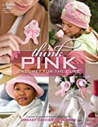 Think Pink: Crochet for the Cure…