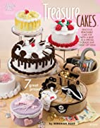Treasure Cakes: 7 Great Projects…