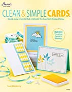 Clean & Simple Cards: Quick, Easy Projects…