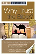 Rose Bible Basics: Why Trust the Bible? by…