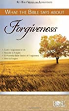 What the Bible Says about Forgiveness…