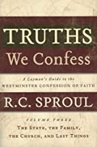 Truths We Confess Vol 3: The State, The…