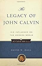 The Legacy of John Calvin: His Influence on…