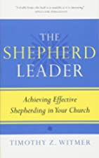 The Shepherd Leader: Achieving Effective…