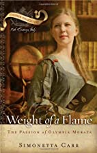 Weight of a Flame: The Passion of Olympia…