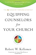 Equipping Counselors for Your Church: The 4e…