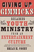 Giving Up Gimmicks: Reclaiming Youth…