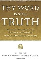 Thy Word Is Still Truth: Essential Writings…