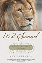 1 & 2 Samuel: Rise of the Lord's Anointed…