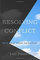 Resolving Conflict: How to Make, Disturb,…