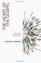 The Heart of the Gospel: God's Son…