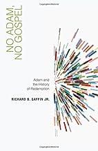 No Adam, No Gospel: Adam and the History of…