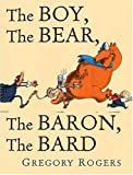 Rogers, Gregory: Boy, The Bear, The Baron, The Bard