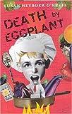 Susan Heyboer O'Keefe: Death by Eggplant