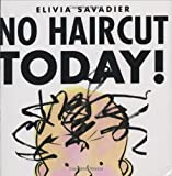 Savadier, Elivia: No Haircut Today!