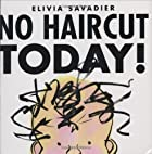 No Haircut Today! by Elivia Savadier