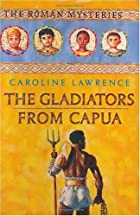 The Gladiators from Capua by Caroline…